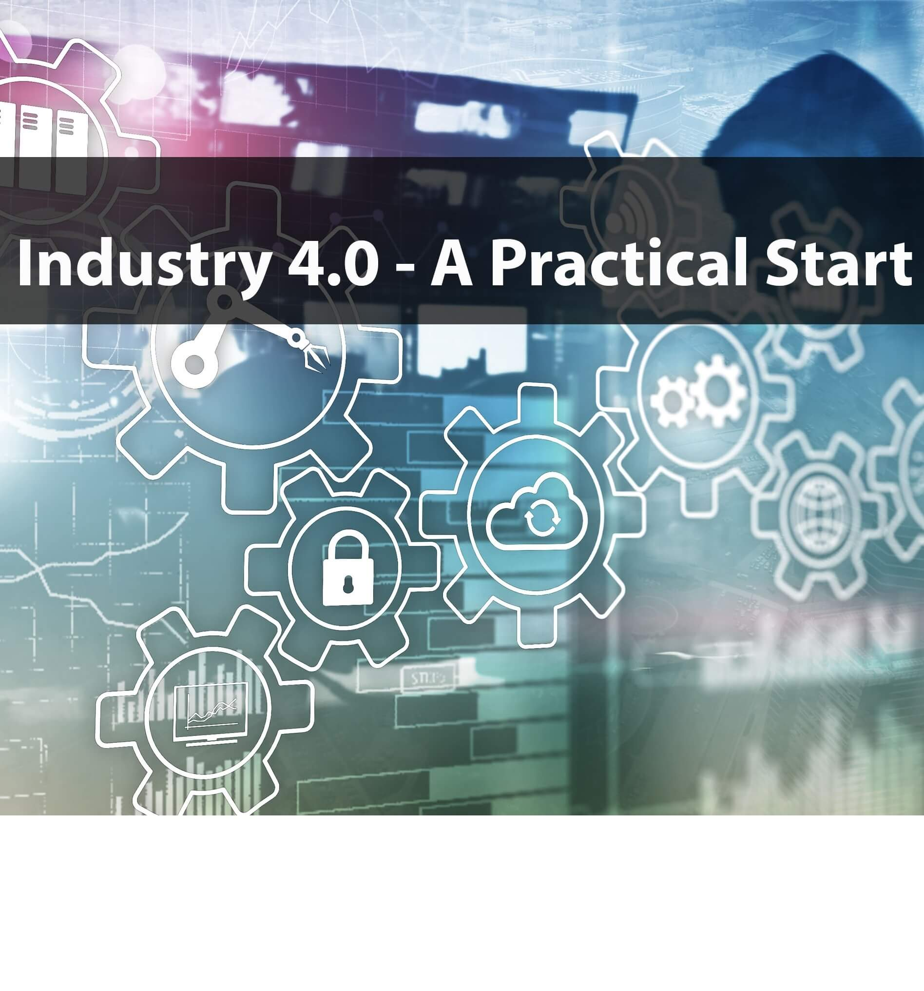 Industry 4.0 – A Practical Start